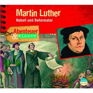 Hörbuch Cover: Martin Luther-Rebell und Reformator