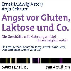 Hörbuch Cover: Angst vor Gluten, Laktose und Co. (Download)
