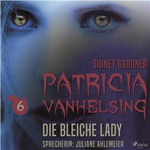 Hörbuch Cover: Patricia Vanhelsing, 6: Die bleiche Lady (Ungekürzt) (Download)