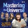Hörbuch Cover: Mastering the Universe: The Complete Radio Series