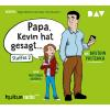 Hörbuch Cover: Papa, Kevin hat gesagt… Staffel 2