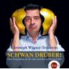 H�rbuch Cover: Schwan dr�ber!