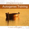 H�rbuch Cover: Entspannung pur:Autogenes Training in Text & Musik