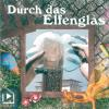Hörbuch Cover: Durch das Elfenglas (Download)
