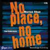 Hörbuch Cover: No place, no home (Download)