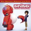 Hörbuch Cover: Disney - Baymax riesiges Robowabohu (Download)