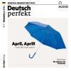 Hörbuch Cover: Deutsch lernen Audio - April, April! Small-Talk-Thema Wetter (Download)