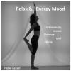 Hörbuch Cover: Relax & Energy Mood: Entspannung, Innere Balance und Stärke (Download)
