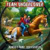 Hörbuch Cover: Team Undercover, Folge 10: Angst um Odysseus (Download)