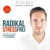 Hörbuch Cover: Radikal Stressfrei (Download)