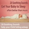 Hörbuch Cover: Get Your Baby to Sleep: 20 Soothing Sounds Help Your Child Falling Asleep - Often Better Than Music (Download)