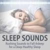 Hörbuch Cover: Sleep Sounds: Rushing Sounds to Fall Asleep for a Deep Healthy Sleep (Download)