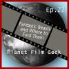 Hörbuch Cover: Planet Film Geek, PFG Episode 22: Fantastic Beasts and Where to Find Them (Download)