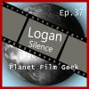 Hörbuch Cover: Planet Film Geek, PFG Episode 37: Logan, Silence (Download)