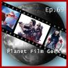 Hörbuch Cover: Planet Film Geek, PFG Episode 69: American Assassin, What Happened to Monday, Captain Underpants (Download)