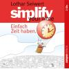 Hörbuch Cover: Simplify your time (Download)