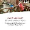 Hörbuch Cover: Nach Italien! (Download)