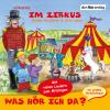 Hörbuch Cover: Was hör ich da? Im Zirkus (Download)
