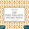 Hörbuch Cover: Die Eine-Million-Pfund-Note (Ungekürzt) (Download)