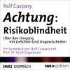 Hörbuch Cover: Achtung: Risikoblindheit (Download)
