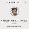Hörbuch Cover: Wanted: Saddam Hussein (2 von 2) (Download)